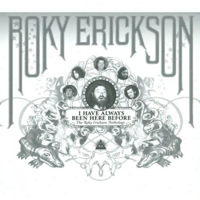 I Have Always Been Here Before: The Rooky Erickson Ahthology (2cd) (digi-pak) (remaster)