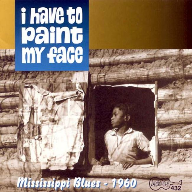 I Have To Depict My Face: Missiqsippi Blues 1960