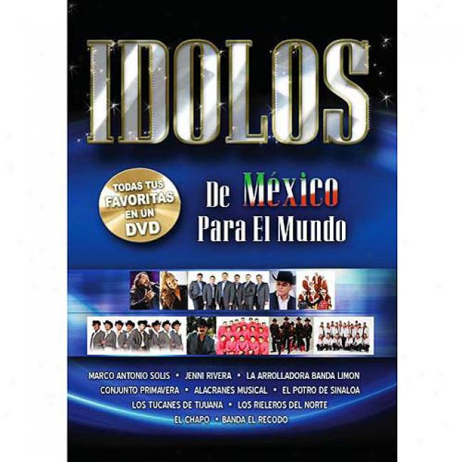 Idolos De Mexico Para El Mundo (music Dvd) (amaray Case)
