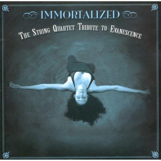 Immortalized: A String Quartet Tribute To Evanescence