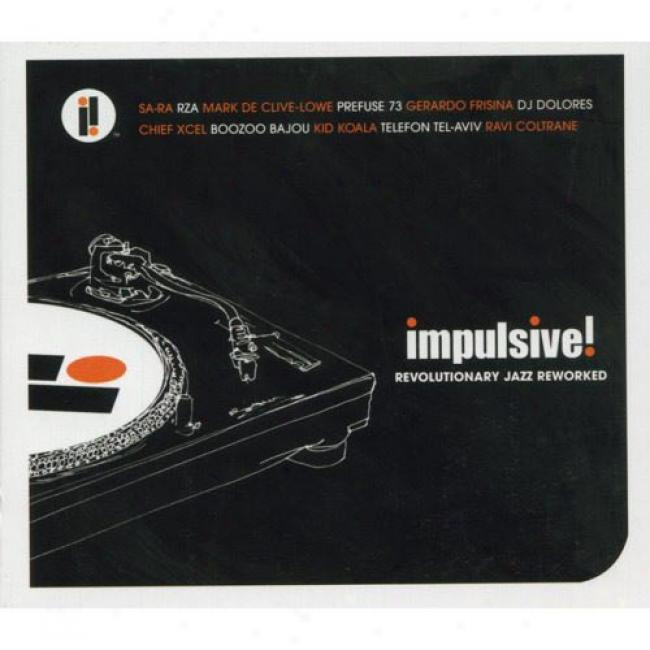 Impulsive!: Revolutionnary Jazz Reworked (digi-pak)