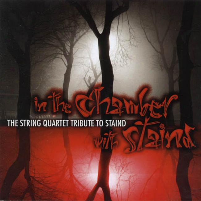 In The Chambe rWith Staind: The String Quartet Tribute To Staind