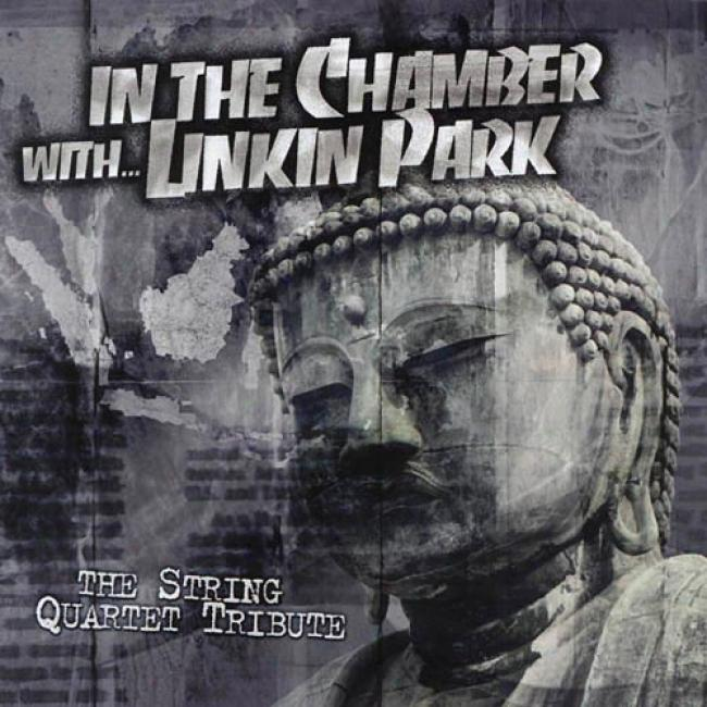 In The Chamber With...linkin Park: The String Quartet Tribute