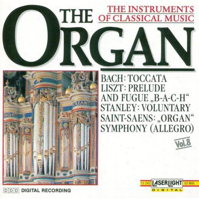 Instruments Of Classical Music: The Organ - Vol.8