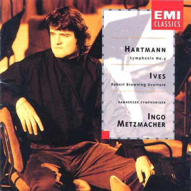 Ives: Robert Browning Overture/hartmann: Sinfonie Nr.3