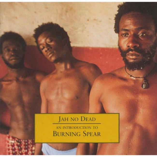 Jah No Dead: An Introduction To Burning Spear (remaster)