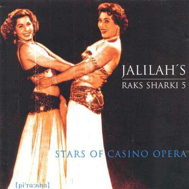 Jalilah's Raks Sharki, Vol.5: Stars Of Casino Opera