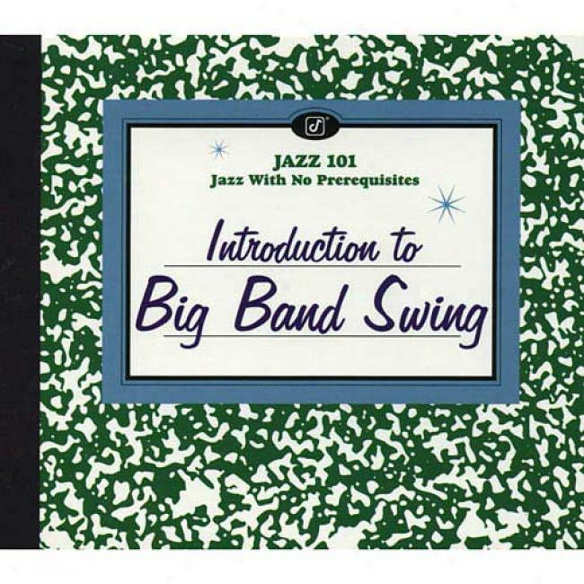 Jazz 101: Introduction To Big Band Swing (digi-pak)