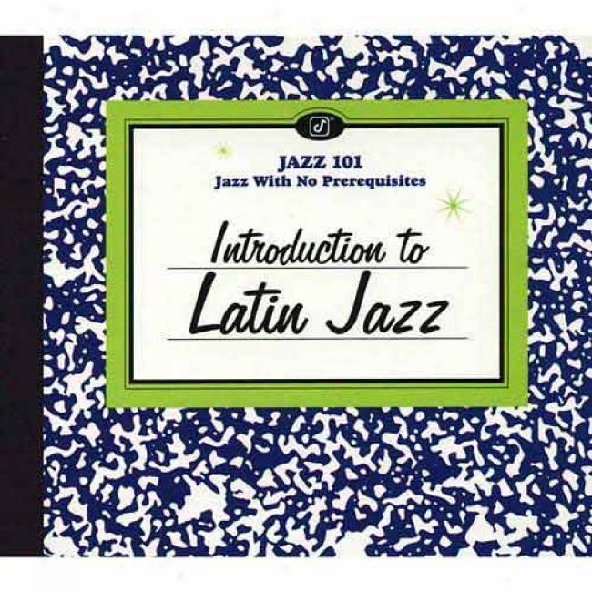 Jazz 101: Introduction To Latin Jazz (digi-pak)