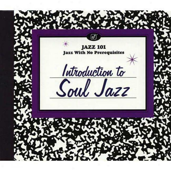 Jazz 101: Introduction To Soul Jazz (digi-pak)