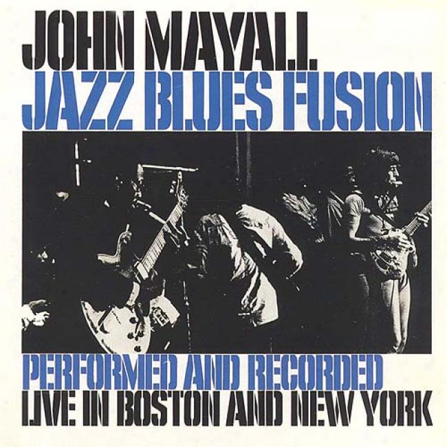 Jazz Blues Fusion: Live I nBoston And New York