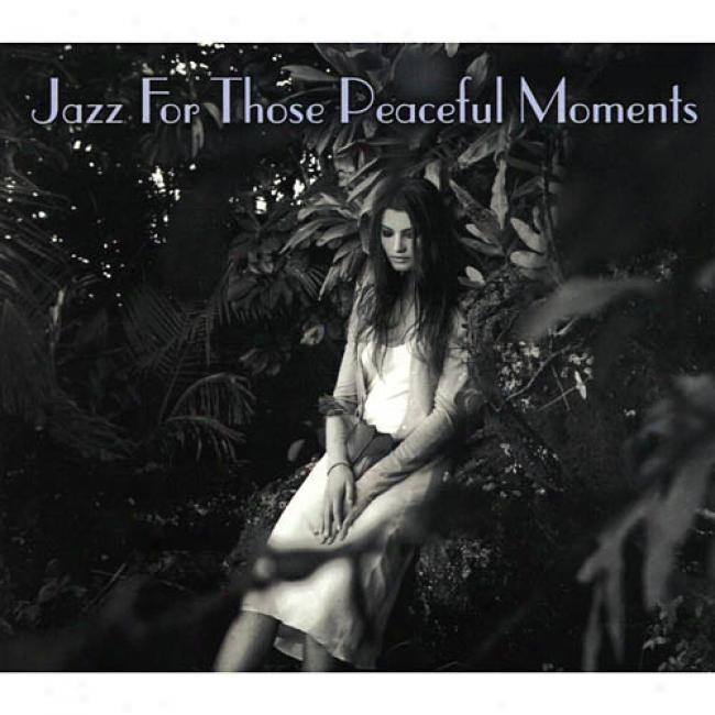 Jazz For Those Peaceful Moments(2cd) (digi-pak)