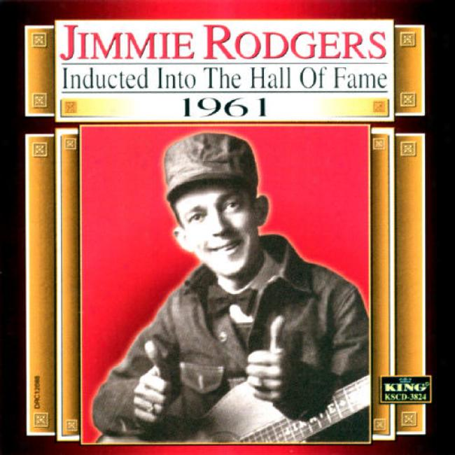 Jimmie Rodgers: Country Music Hall Of Fame 1961