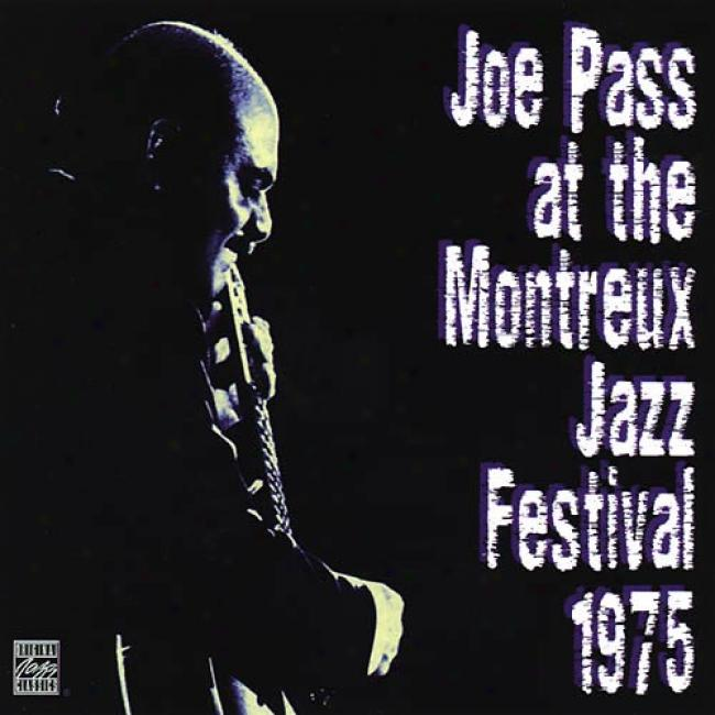Joe Pass At The Montreux Jazz Festival 1975 (remaster)