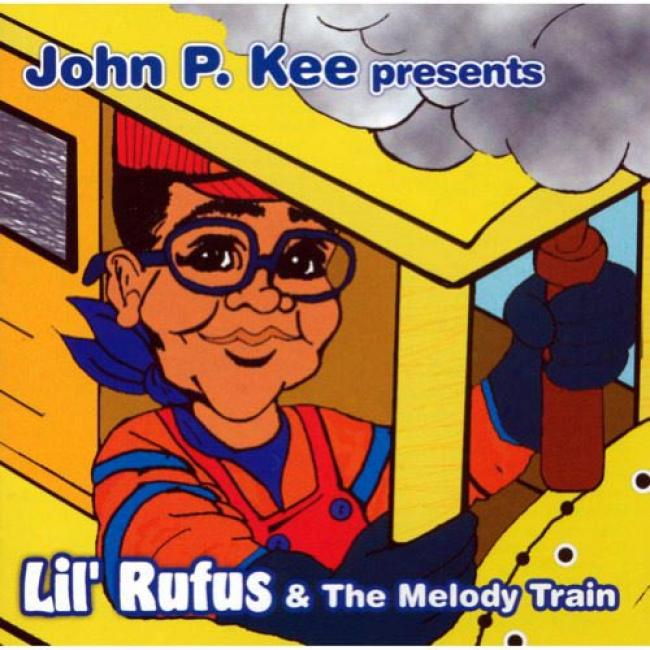 John P. Kee Presents: Lil' Rufus & The Melody Train