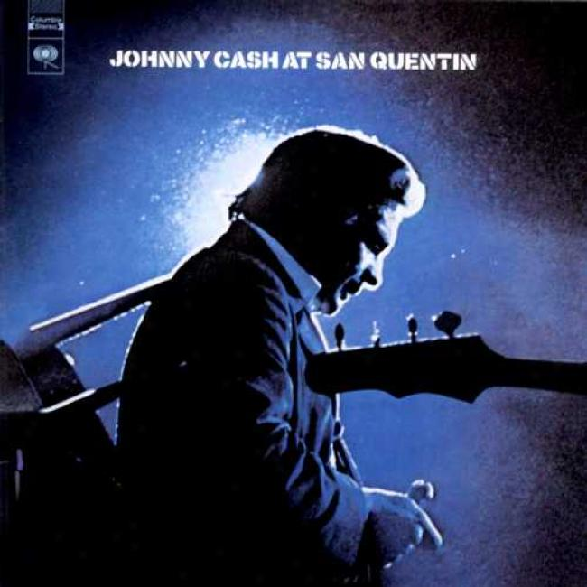 Johnny Cash At San Quentin: The Complete 1969 Concert (remaster)