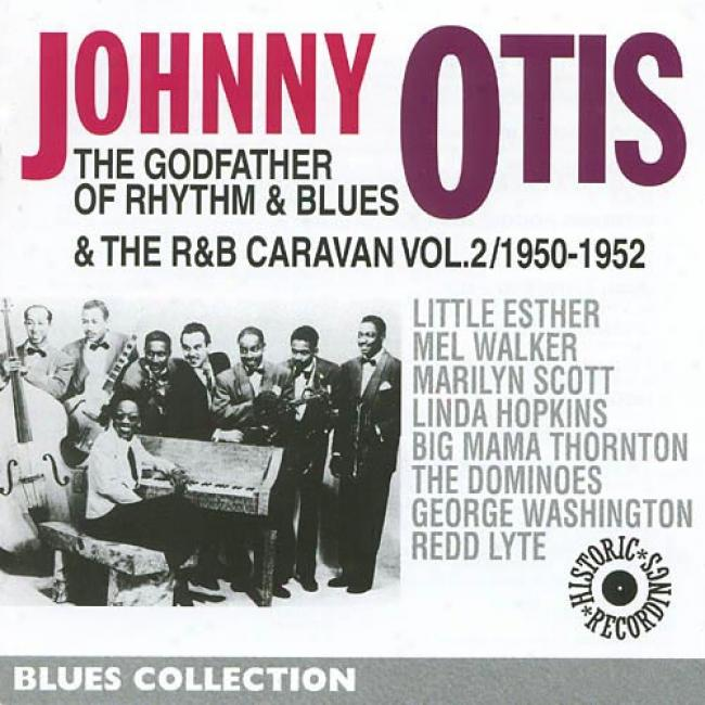 Johnny Otis & The R&b Caravan, Vol.2: 1950-1952 (remaster)
