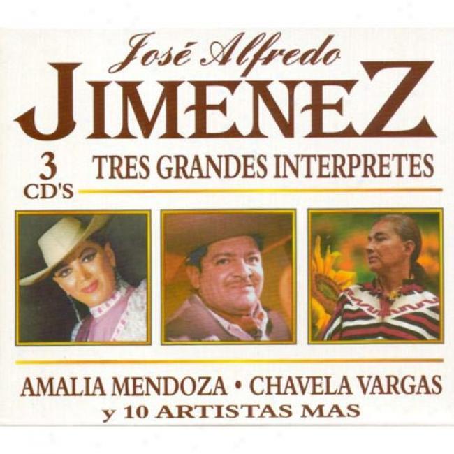Jose Alfredo Jimenez: Tres Grandes Interpretes (3 Disc Box Set)