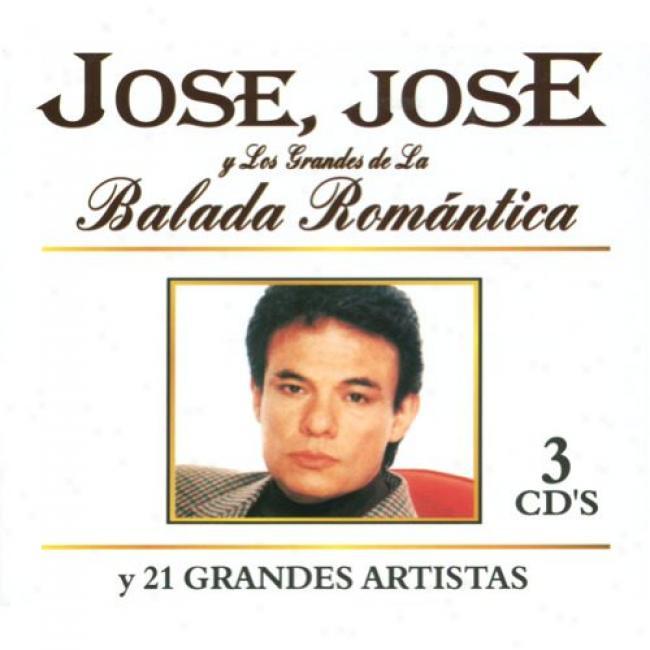 Jose, Jose Y Los Grandes De La Balada Romantica (box Set)
