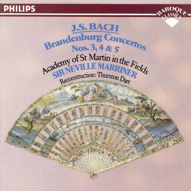 J.s. Bach: Brandenburg Concertos Nos. 3, 4 And 5