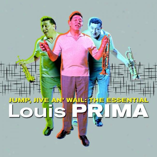 Jump, Jvie An' Wail: The Essential Louis Prima