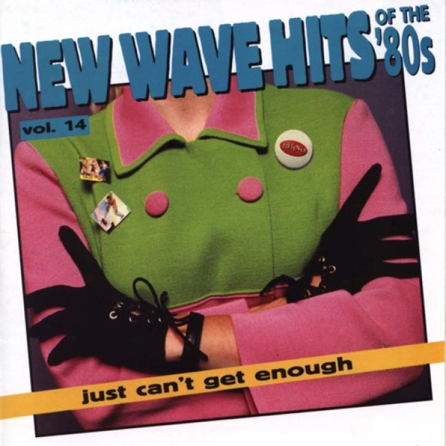 Just Can't Get Enough: New Wave Hits Of The '80s Vol.12