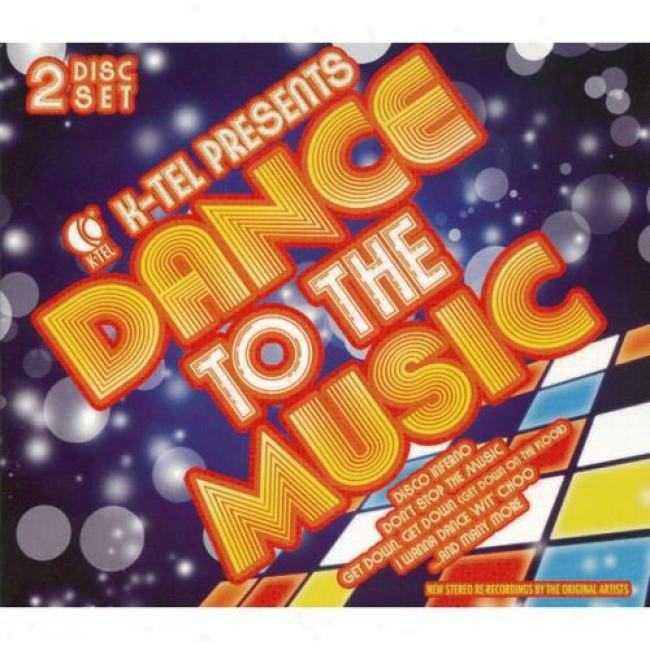 K-tel Presents: Dance To The Music (2cd) (digi-pak)