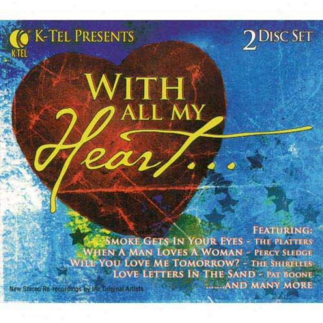 K-tel Presents: With All My Heart... (2cd) (digi-pak)