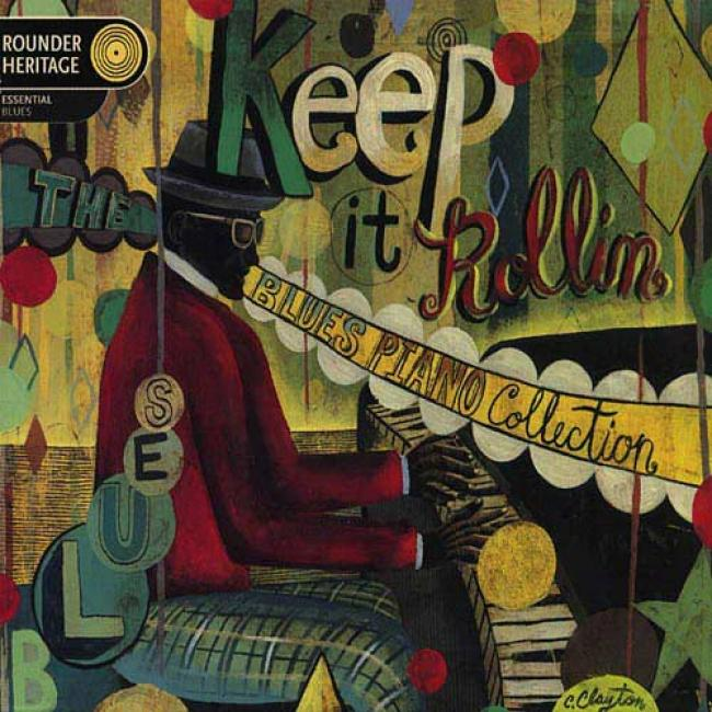 Keep It Rollin': The Blues Piano Collection (digi-pak) (remaster)
