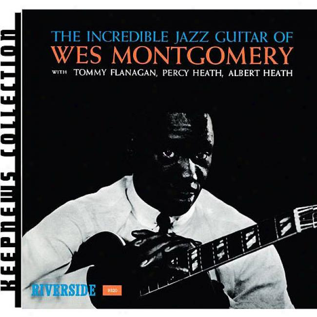 Keepnews Collection: The Incredivle Jazz Guitar Of Wes Montgomery (remaster)