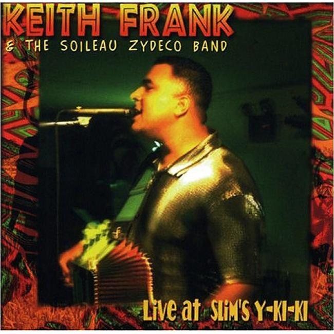 Keith Frank And The Soileau Zydeco Band Live At Slims Y-ki-ki