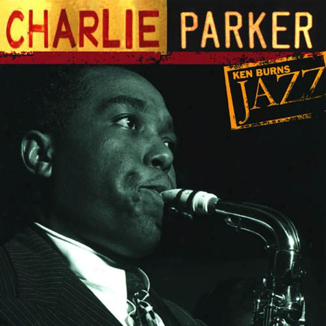 Ken Burns Jazz: Charlie Parker - The Definitive