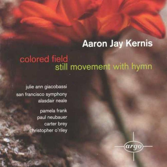 Kernis: Colored Field, Still Movement With Hymn