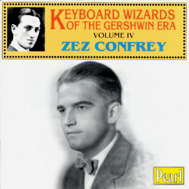 Keyboard Wizards Of The Gershwin Era, Vol.iv: Zez Confrey
