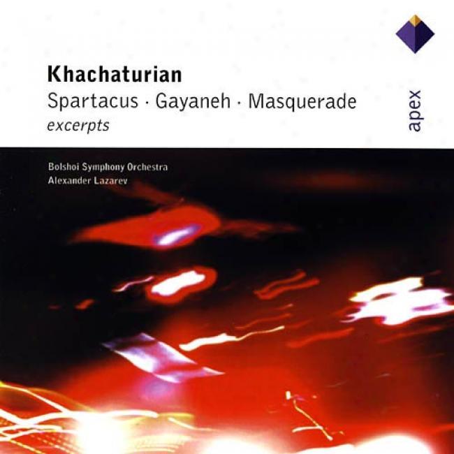 Khachaturian: Spartacus/gayaneh/masquerade (excerpts)
