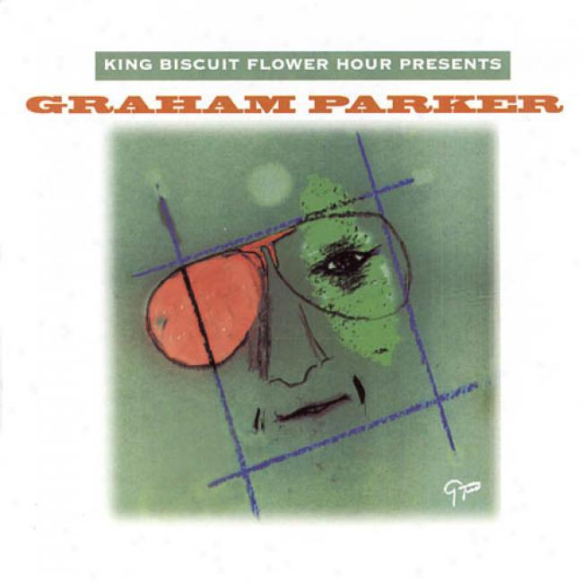 King Biscuit Flower Hour Presente Graham Parker