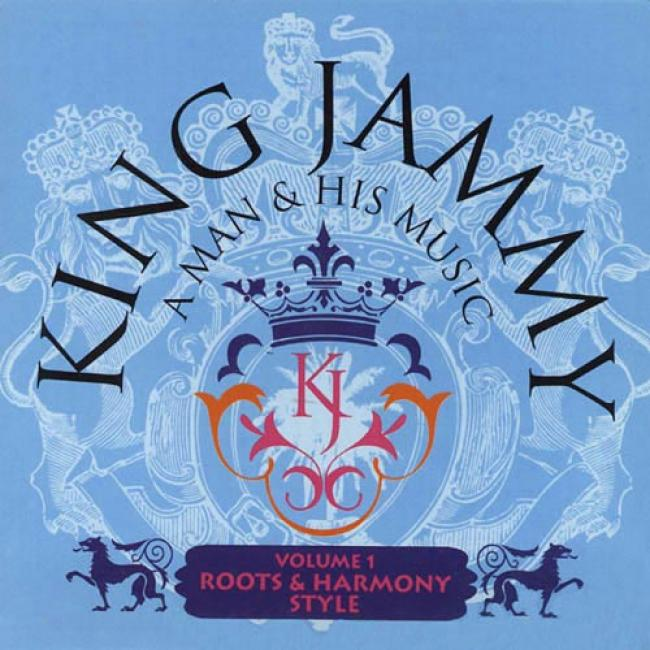 King Jammy: A Man & His Music, Vol.1 - Roots & Harmony Style