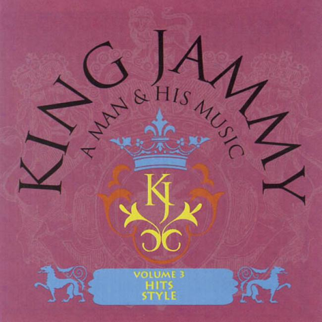 King Jammy: A Man & His Music, Vol.3 - Hits Style