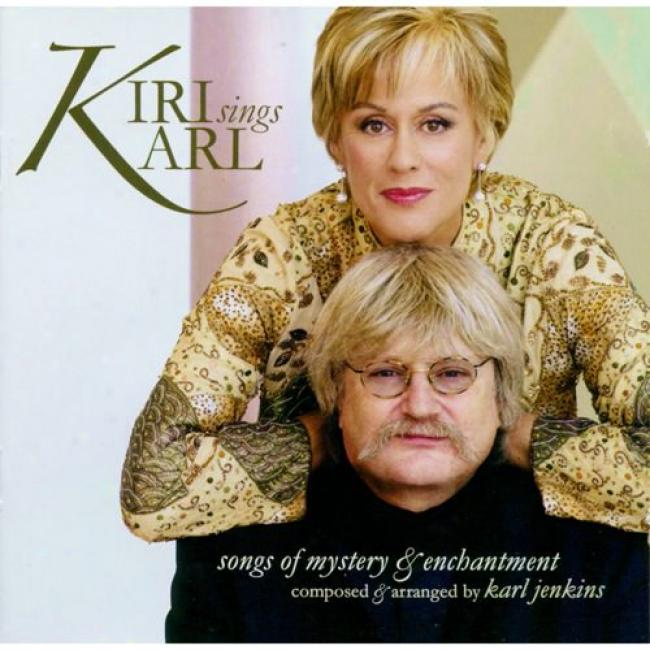 Kiri Sings Kar1: Songs Of Mystery & Enchantment