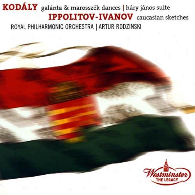 Kodaly: Galanta - Harry Janos Suite/ippolitov-ivanov: Caucasian Sktches