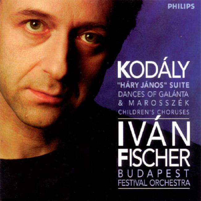 Kodaly: Hary Janos Suite/dances Of Galanta & Marosszek