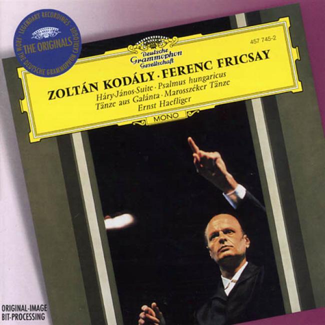 Kodaly: Hary Janos Suite/pealmus Hungaricus, Etc.