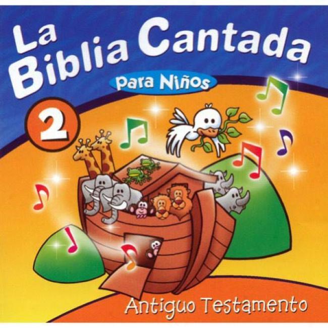 La Biblia Cantada Par Ninos Antiguo Testamento, Vol.2