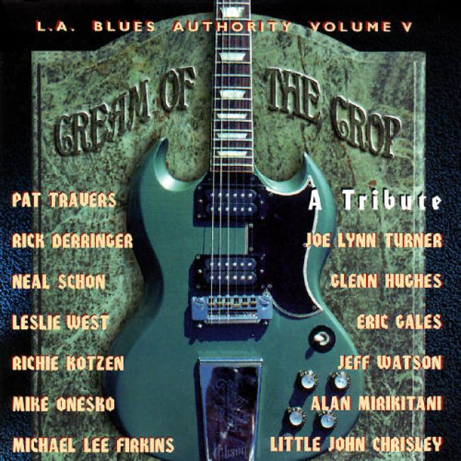 L.a. Blues Authority Volume V: Cream Of The Crop