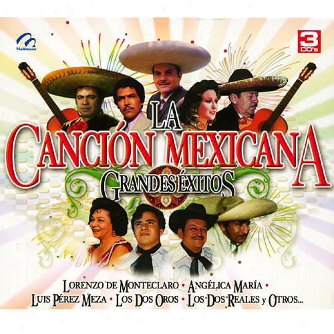 La Cancion Mexicana: Grandes Exitos (3 Disc Box Set)