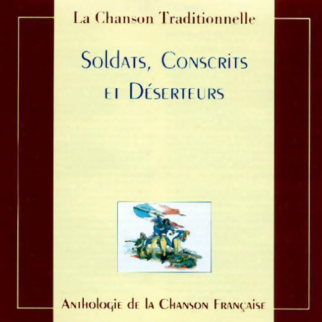 La Chanson Traditionnelle: Soldats, Conscdits Et Deserfeurs