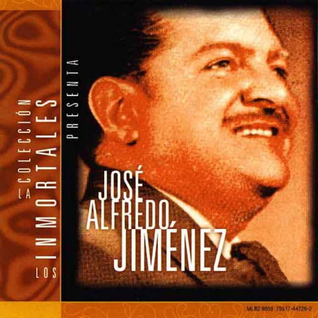La Coleccion: Los Inmortales Presenta Jose Alfredo Jimenez