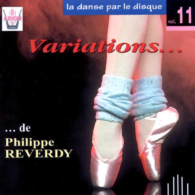 La Danse Par Le Disque Vol.11: Ballet Variations/reverdy