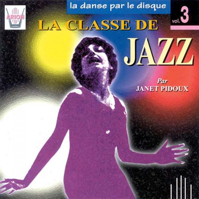 La Danse Par Le Disque Vol.3 - La Classe De Jazz