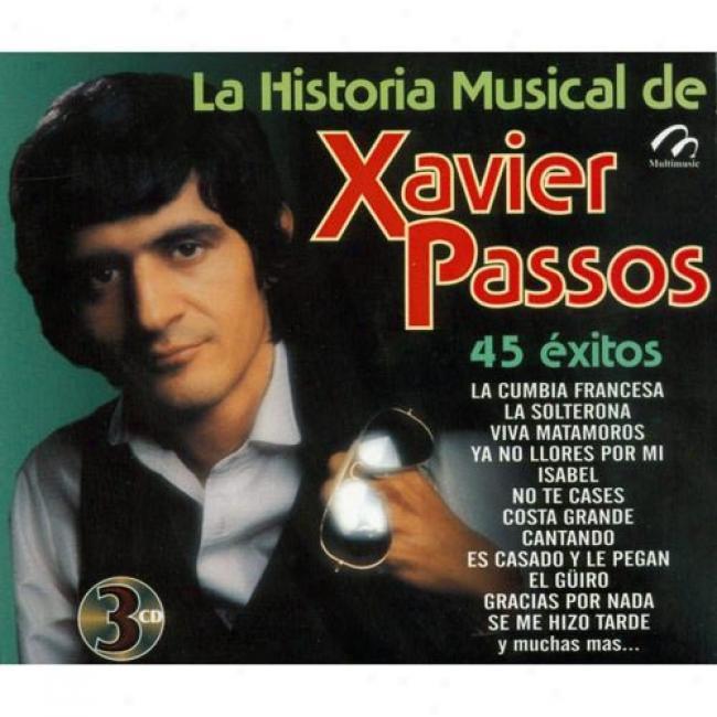 La Historia Musical De Xavier Passos: 45 Exitow (3 Disc Box Set)